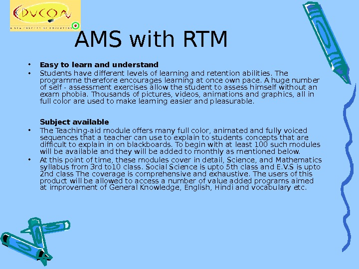 AMS with RTM • Easy to learn and understand  • Students have different