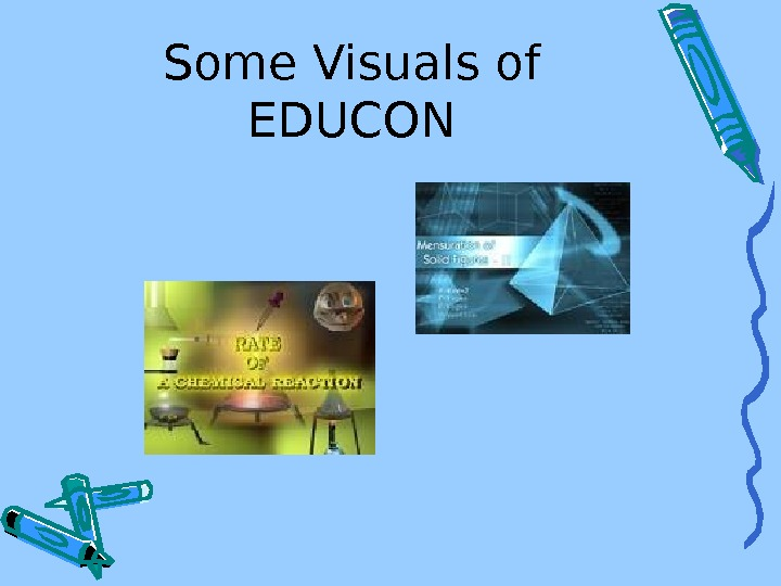Some Visuals of EDUCON