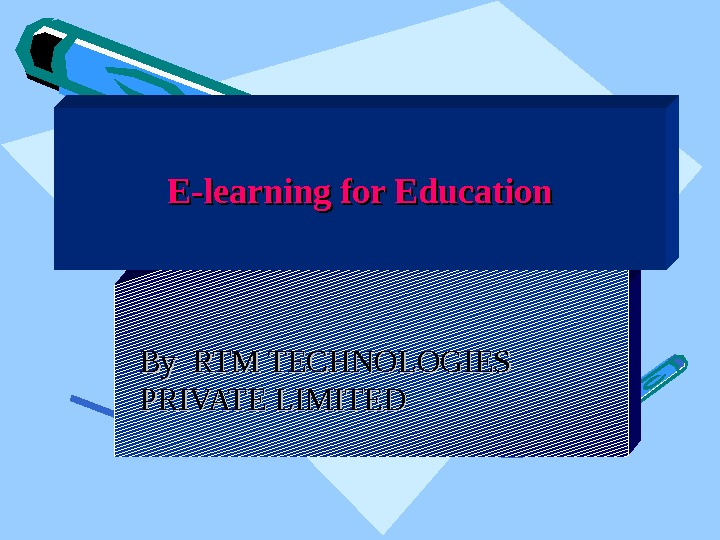 E-learning for Education By RTM TECHNOLOGIES  PRIVATE LIMITED