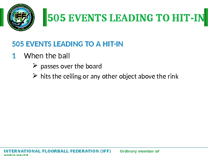INTERNATIONAL FLOORBALL FEDERATION (IFF)  Ordinary member of AGFIS/GAISF 505 EVENTS LEADING TO HIT-IN 505 EVENTS