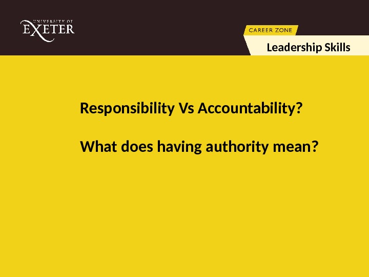 Responsibility Vs Accountability? What does having authority mean?  Leadership Skills