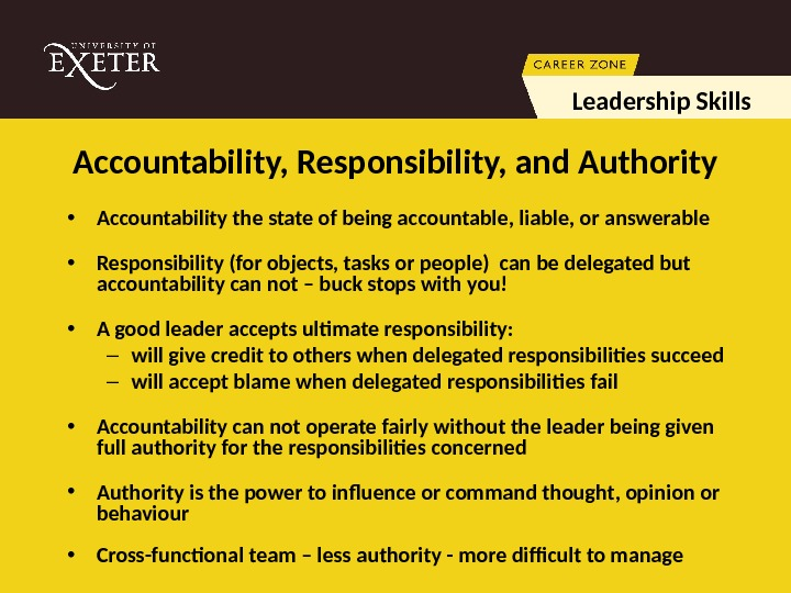 • Accountability the state of being accountable, liable, or answerable • Responsibility (for objects, tasks