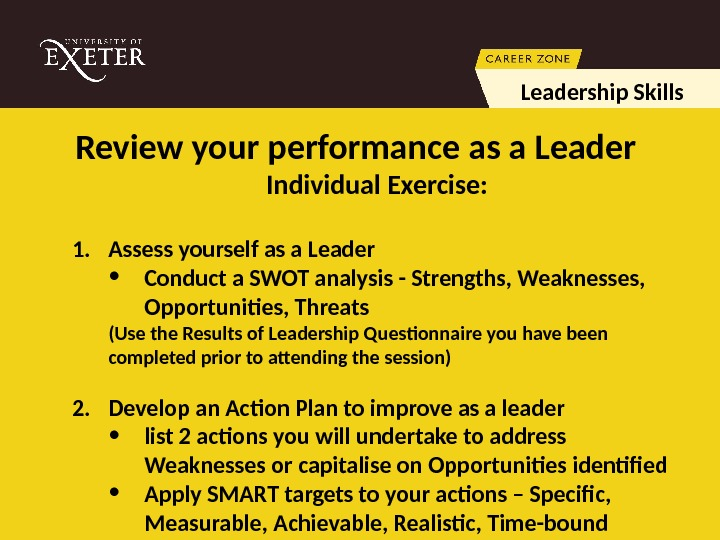 Review your performance as a Leadership Skills Individual Exercise: 1. Assess yourself as a Leader
