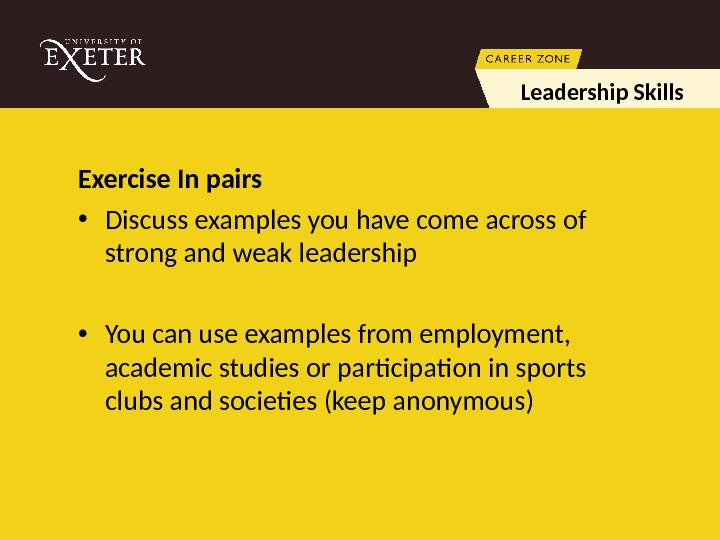 Exercise In pairs  • Discuss examples you have come across of strong and weak