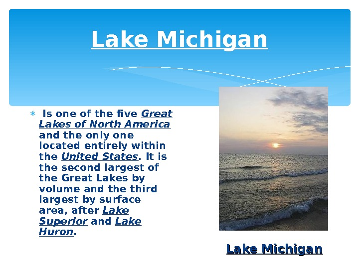 Lake Michigan  I s one of the five Great Lakes of North America  and