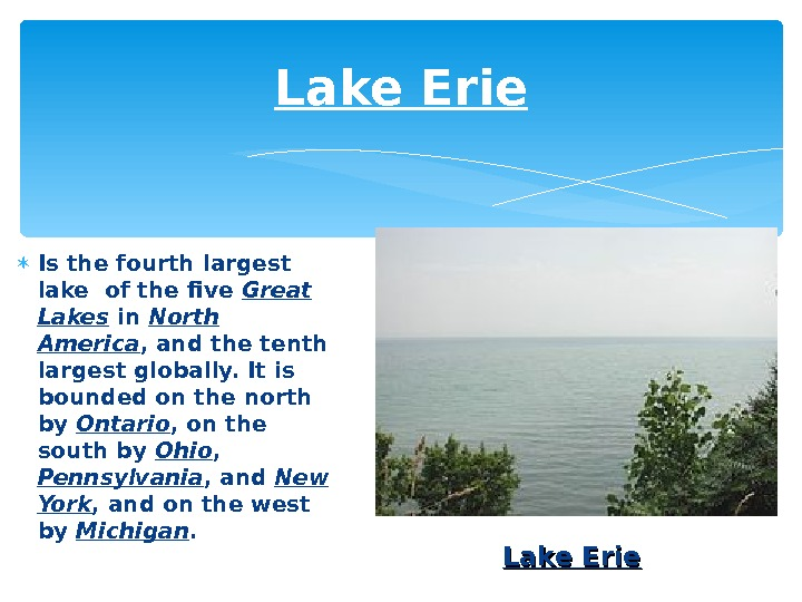 Lake Erie I s the fourth largest lake of the five Great Lakes in North America