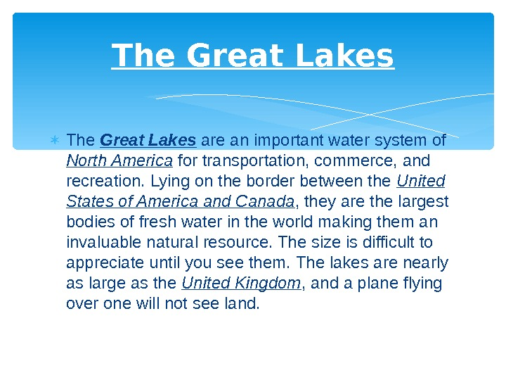 The Great Lakes are an important water system of North America for transportation, commerce, and