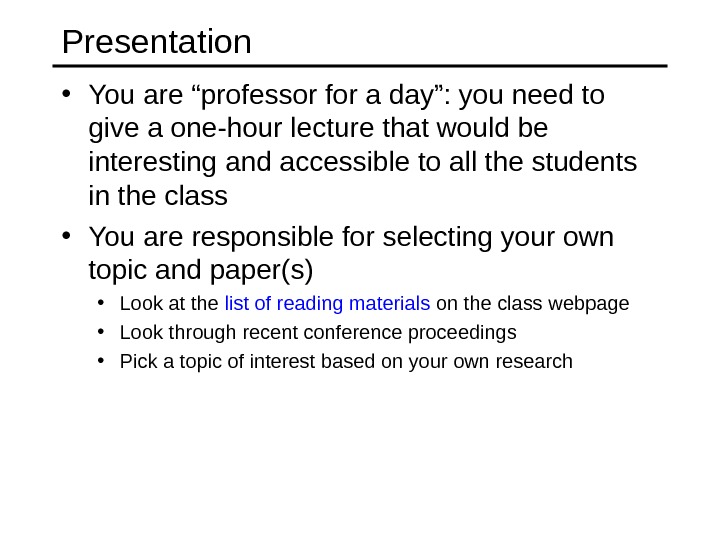 "Presentation • You are ""professor for a day"": you need to give a one-hour lecture that"
