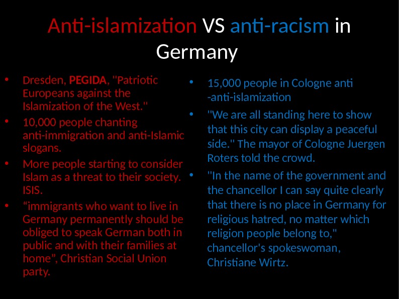 Anti-islamization VS anti-racism in Germany  • Dresden,  PEGIDA , Patriotic Europeans against the Islamization