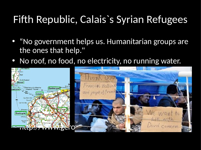 "Fifth Republic, Calais`s Syrian Refugees • "" No government helps us. Humanitarian groups are the ones"