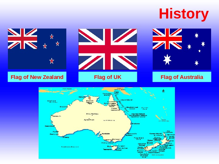 History Flag of New Zealand Flag of UK Flag of Australia