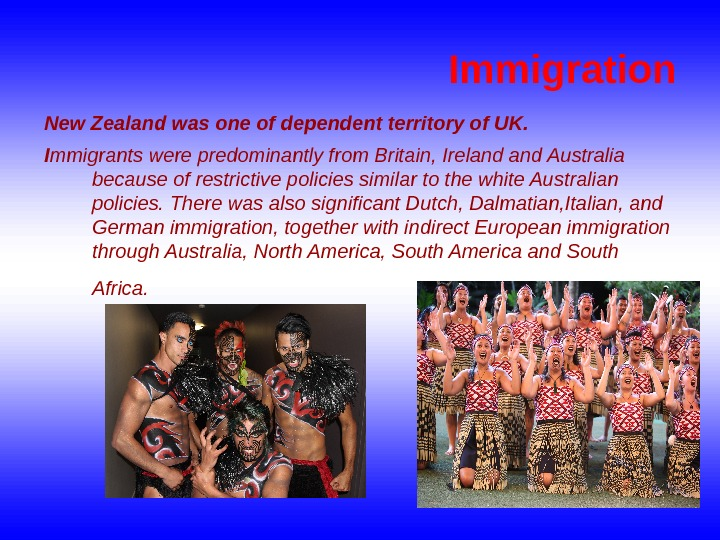 Immigration New Zealand was one of dependent territory of UK. I mmigrants were predominantly