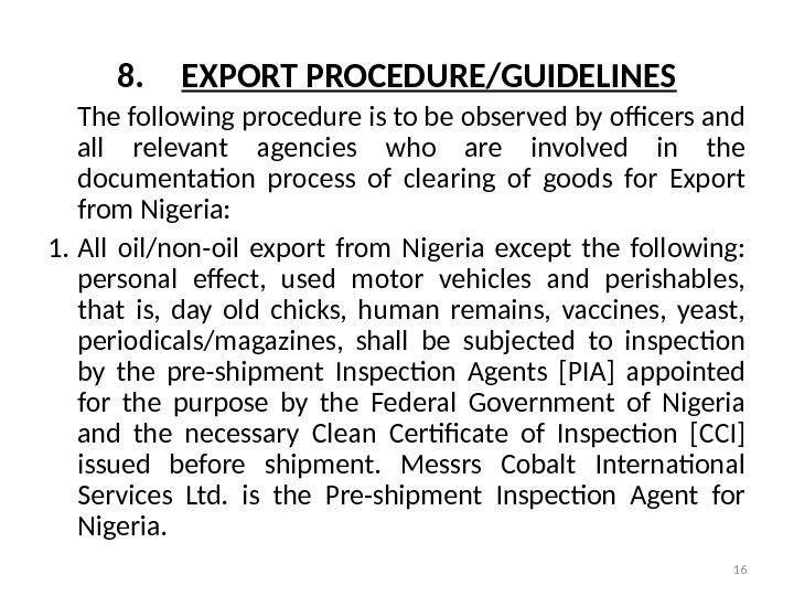 8. EXPORT PROCEDURE/GUIDELINES The following procedure is to be observed by officers and all relevant agencies