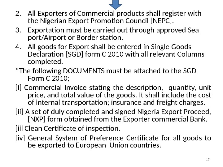 2. All Exporters of Commercial products shall register with the Nigerian Export Promotion Council [NEPC]. 3.