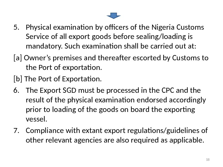 5. Physical examination by officers of the Nigeria Customs Service of all export goods before sealing/loading