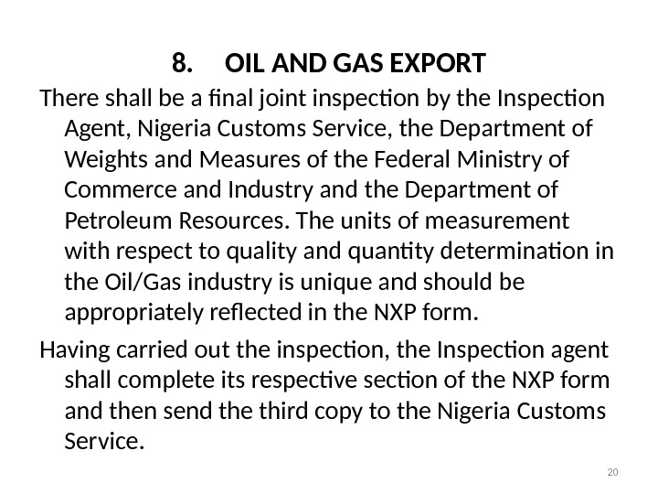 8. OIL AND GAS EXPORT There shall be a final joint inspection by the Inspection Agent,