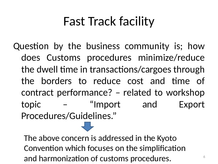 Fast Track facility Question by the business community is;  how does Customs procedures minimize/reduce the