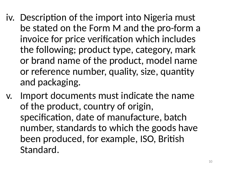 iv. Description of the import into Nigeria must be stated on the Form M and the