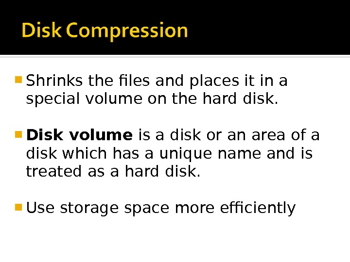 Shrinks the files and places it in a special volume on the hard disk.