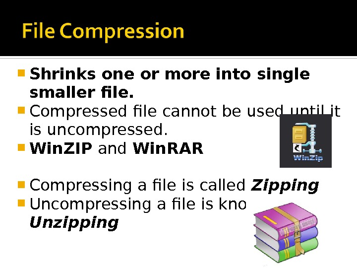 Shrinks one or more into single smaller file.  Compressed file cannot be used until