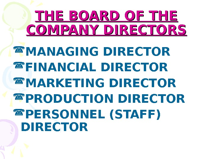 THE BOARD OF THE COMPANY DIRECTORS MANAGING DIRECTOR FINANCIAL DIRECTOR MARKETING DIRECTOR PRODUCTION DIRECTOR