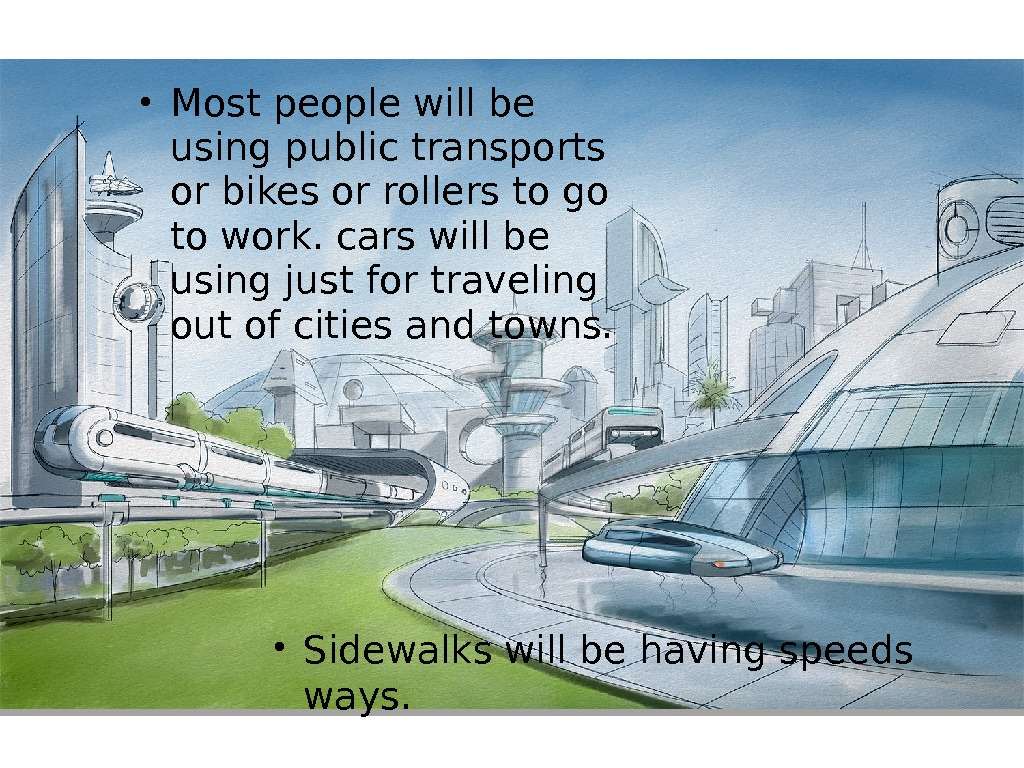• Most people will be using public transports or bikes or rollers to go to