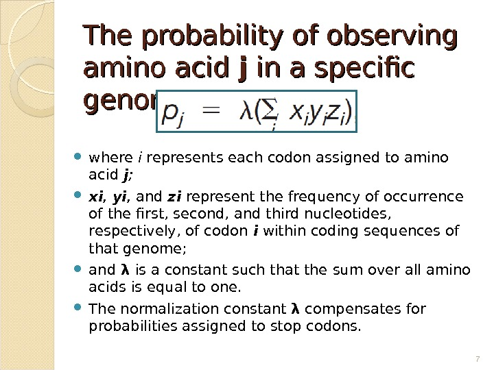 The probability of observing amino acid jj  in a specific genome : :  where