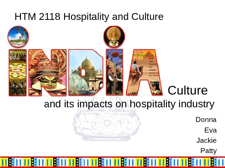 Culture  a nd its impacts on hospitality industry  Donna
