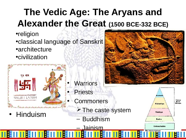 The Vedic Age: The Aryans and Alexander the Great (1500 BCE-332 BCE) • religion • classical