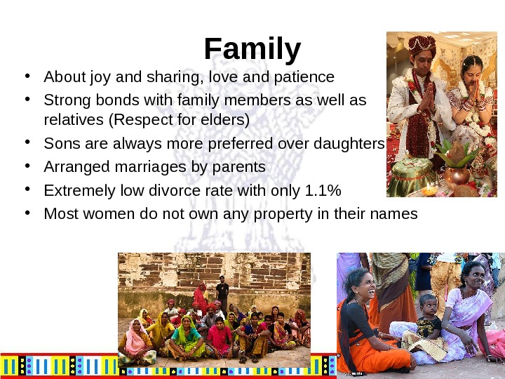 Family • About joy and sharing, love and patience • Strong bonds with family members as
