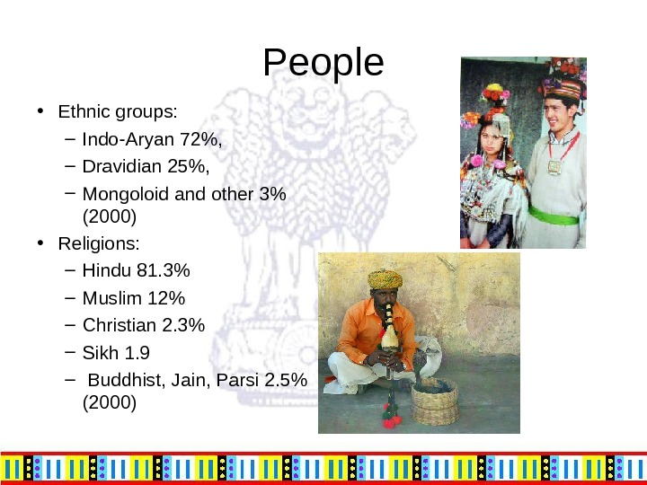 People • Ethnic groups: – Indo-Aryan 72,  – Dravidian 25,  – Mongoloid and other