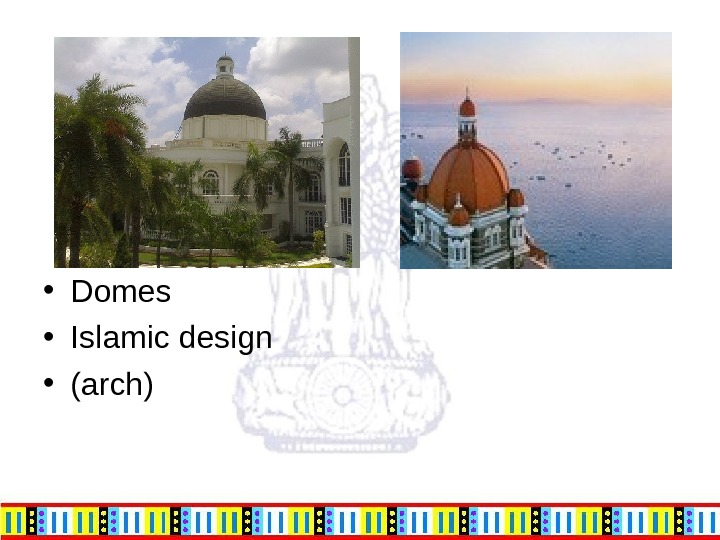 • Domes • Islamic design • (arch)