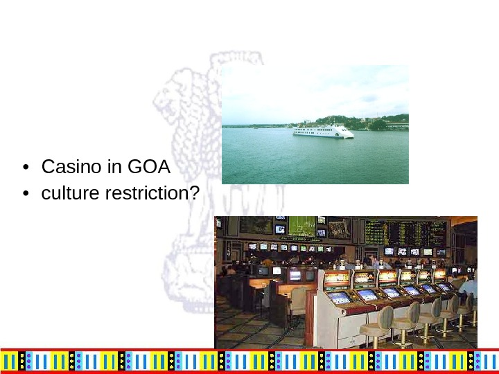 • Casino in GOA • culture restriction?