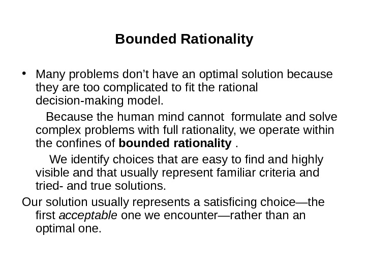 • Many problems don't have an optimal solution because they are too complicated to fit