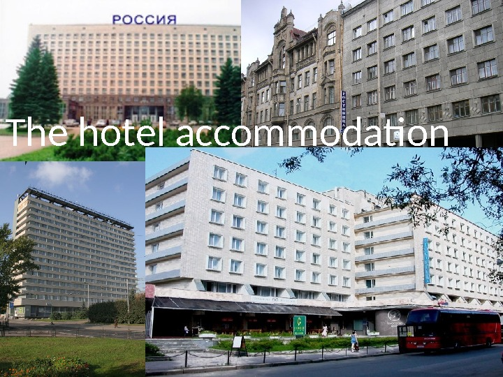 hotel accommodation. The hotel accommodation