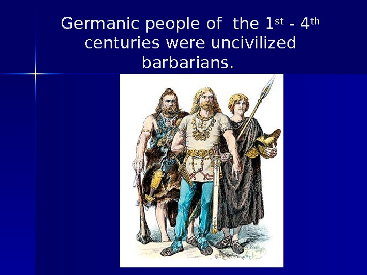 Germanic people  of  the 1 st - 4 th  centuries