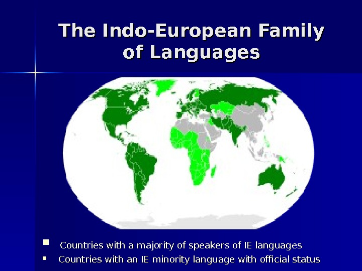 The Indo-European Family of Languages  Countries with a majority of speakers of IE