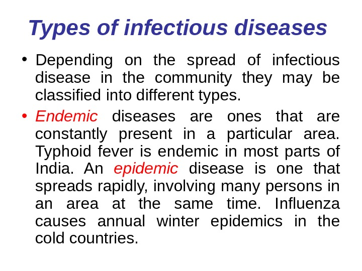 Types of infectious diseases  • Depending on the spread of infectious disease in