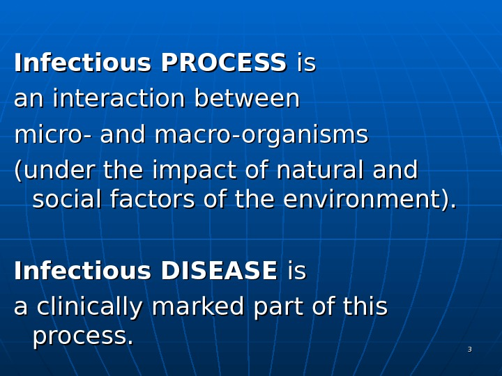 Infectious PROCESS is is an interaction between micro- and macro-organisms (under the impact of natural and