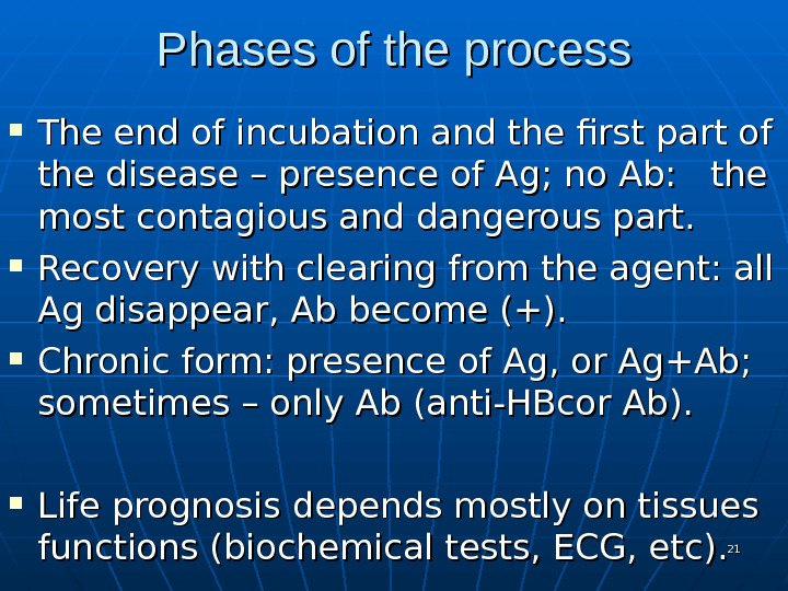 Phases of the process The end of incubation and the first part of the disease –