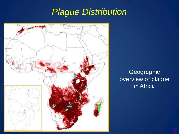 Plague Distribution Geographic overview of plague in Africa
