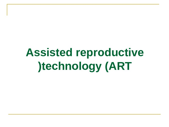 Assisted reproductive technology (ART(