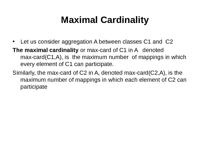 Maximal Cardinality • Let us consider aggregation A between classes C 1 and C 2 The