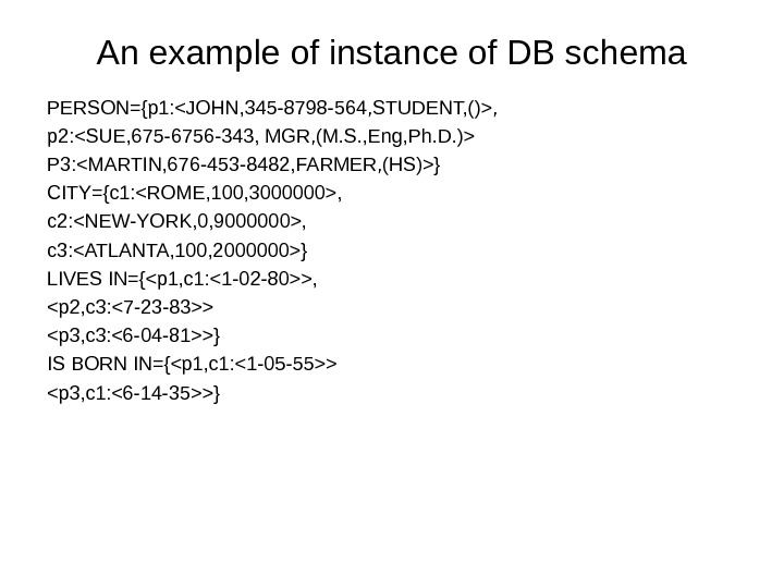 An example of instance of DB schema PERSON={p 1: JOHN, 345 -8798 -564, STUDENT, (), p