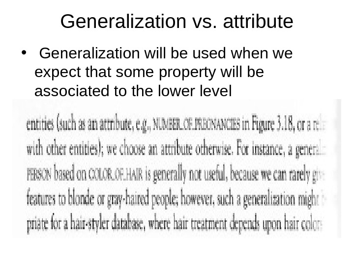 Generalization vs. attribute •  Generalization will be used when we expect that some property will