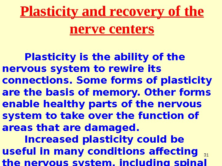 31 P lasticity and recovery of the nerv e centers Plasticity is the ability of the
