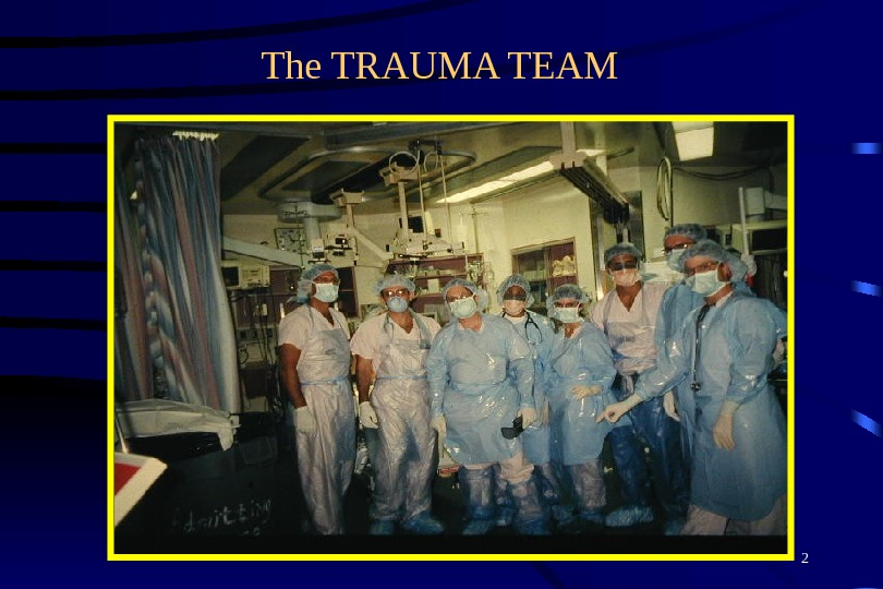 2 The TRAUMA TEAM