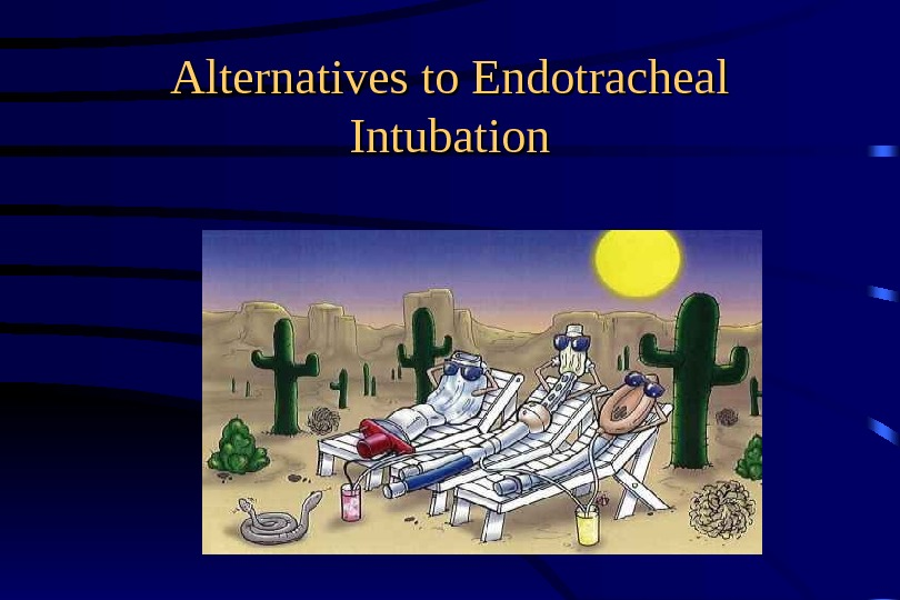 Alternatives to Endotracheal Intubation
