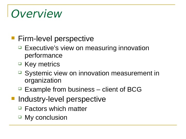 Overview Firm-level perspective Executive's view on measuring innovation performance Key metrics Systemic view on