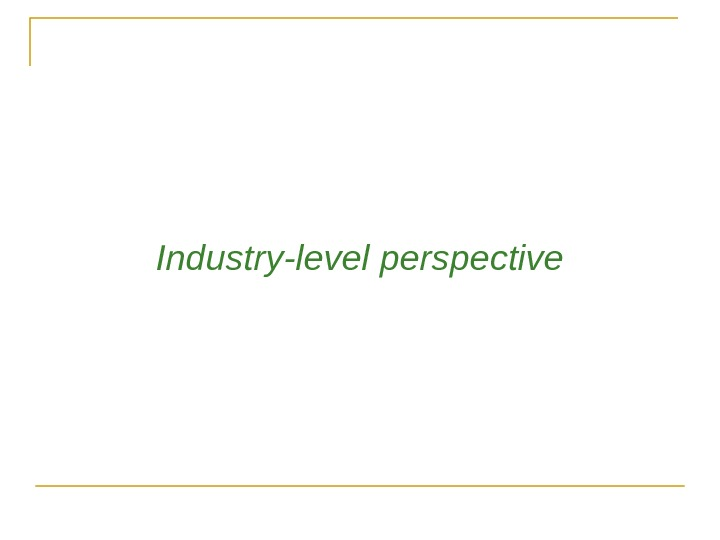 Industry-level perspective